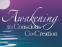 Awakening-to-Conscious-Co-Creation