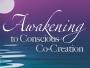 Awakening-to-Conscious-Co-Creation